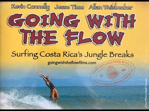 Going With The Flow: Surfing Costa Rica's Jungle Breaks Full Movie