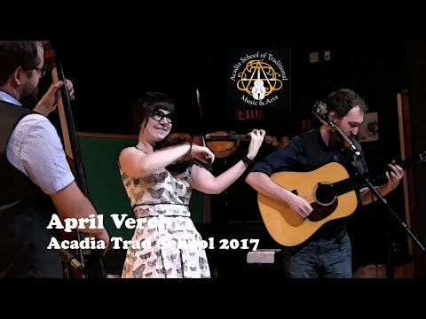 April Verch - Dusty Miller, Fiddle Fingers, Grizzly Bear,  Angus Campbell - Acadia Trad School 2017