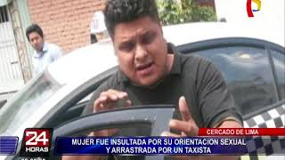 Cercado de Lima: taxista agrede a mujer por su orientación sexual