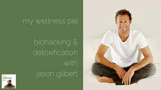 Biohacking and Detoxification with Jason Gilbert