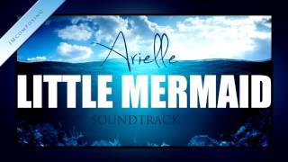 THE LITTLE MERMAID 2017 Disney Soundtrack fanmade