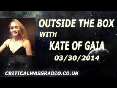 Outside The Box With Kate Of Gaia You Are Untouchable [03/30/2017]