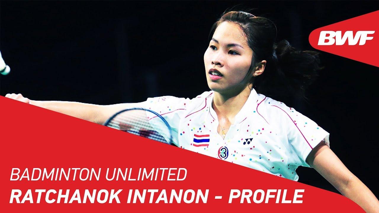 Badminton Unlimited 2019   Ratchanok Intanon - Profile   BWF 2019 - YouTube