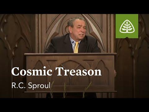 R.C. Sproul: Cosmic Treason
