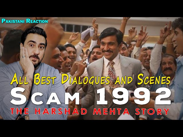 Pakistani Reacts to Scam 1992 - All Best Dialogues and Scenes | The Harshad Mehta Story