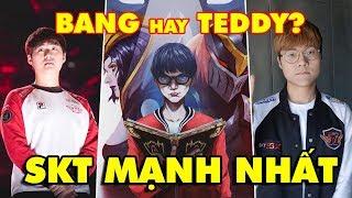 Lắp ráp đội hình SKT T1 mạnh nhất trong lịch sử Liên Minh Huyền Thoại - Chọn Bang hay Teddy?