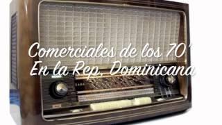 Comerciales de la Radio en la Republica Dominicana. Decada del 70'.