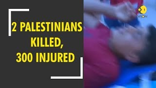 Protests continue on Israel-Gaza borders; 2 Palestinians killed, 300 Injured
