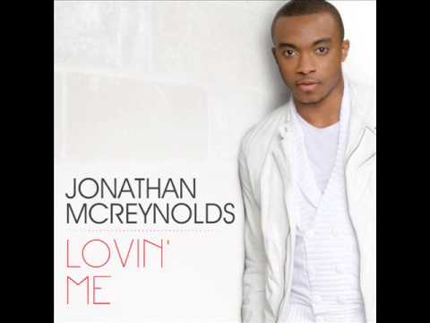 Jonathan McReynolds - Lovin' Me (Radio Edit) (AUDIO ONLY)