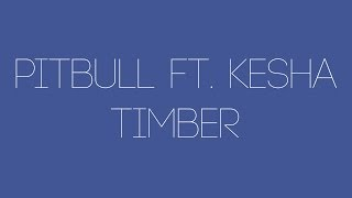 Pitbull - Timber ft. Kesha Lyrics (SIMPLE)