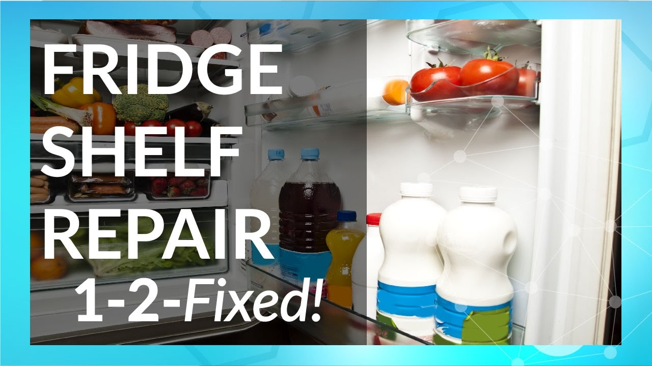 How To Fix Refrigerator Shelves 1 2 Fixed With Tech Bond Youtube