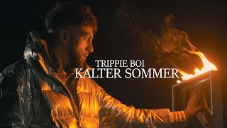 Kalter Sommer - Trippie Boi (Official Video 5K)