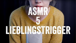 ASMR – 5 Lieblingstrigger (5 neue Trigger zum Entspannen und Einschlafen)