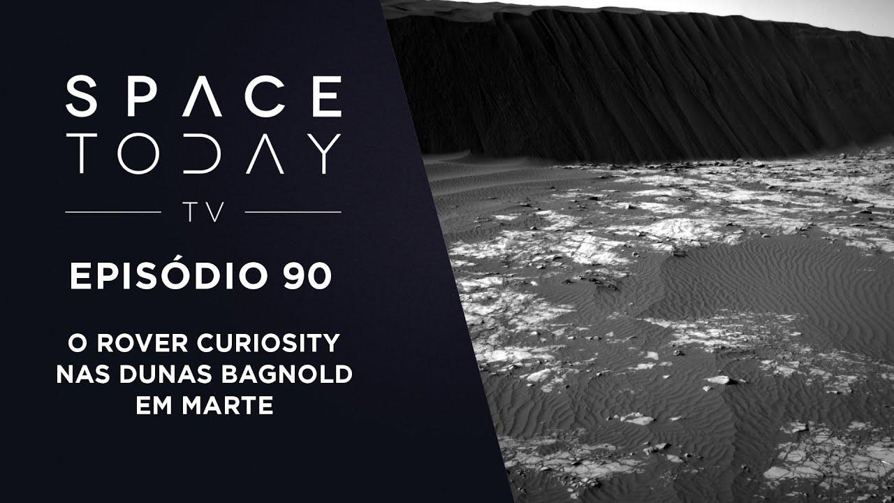 Space Today Tv O Rover Curiosity Nas Dunas Bagnold