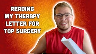 Reading My Therapist's Letter For Top Surgery