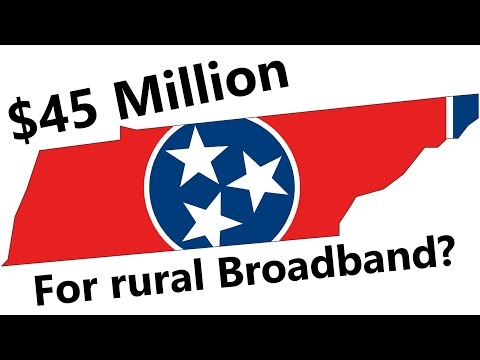 Tennessee approves $45 Million for Broadband, but no Gigabit Fiber? Why?