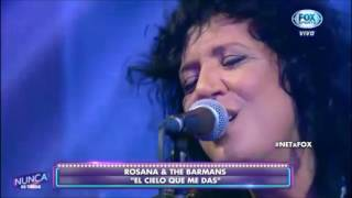 "ROSANA & THE BARMANS  ""EL CIELO QUE ME DAS"""