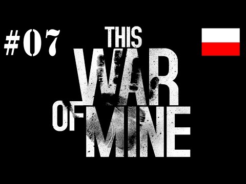 """This War of Mine PL (#07) – Dzień 13-14 """"Piecyk, hotel i dom publiczny"""" (TWoM PL)"""