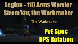 110 arms warrior dps guide wow legion 7 0 3
