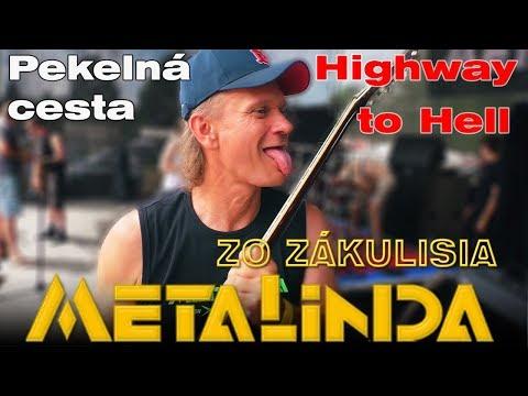 METALINDA ZO ZÁKULISIA - Pekelná cesta/ Highway to hell