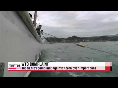 Japan files WTO complaint against Korea over import bans   일본, 한국의 수산물 금수조치 WTO에