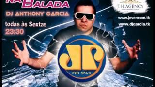 DJ Anthony Garcia - Na Balada JP #45 (19-04-13)