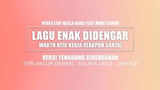 Terlanjur Demen - Sulaya Janji - Jam Siji - Lagu Nonstop Naela Nada | Gebangkulon 29-12-2015
