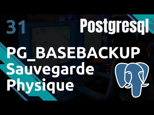 PostgreSQL - 31. PG_BASEBACKUP : sauvegarde et restauration physique | tutos fr