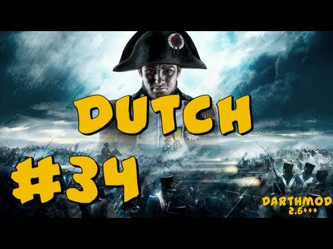 Napoleon Total War: Darthmod - Dutch Campaign Part 34 ~ The Empire Begins to Fall!