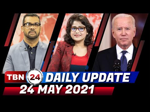 TBN24 DAILY UPDATE | 24 MAY 2021