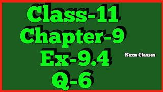 Class-11 Ex-9.4,Q-6 ( Sequence and Series ) NCERT Math