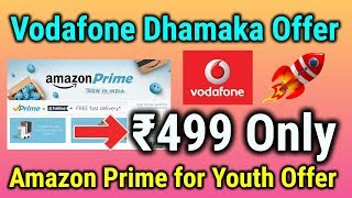 Vodafone New Dhamaka Offer | Amazon Prime Membership At ₹499 | Vodafone Prime For Youth Offer