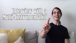 Interview with a Multi-Instrumentalist