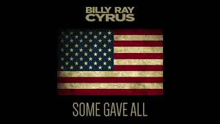 Billy Ray Cyrus - Some Gave All YouTube Videos