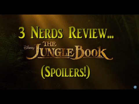 3 Nerds Review: The Jungle Book 2016 (Spoilers!)