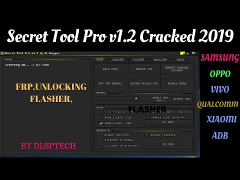Secret Tool Pro V1.2 Crack 2019|Xiaomi Oppo Vivo Samsung|Flashing Frp Pattern Unlocking Tool 2019