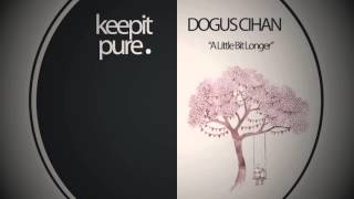 Dogus Cihan - A Little Bit Longer (Preview)