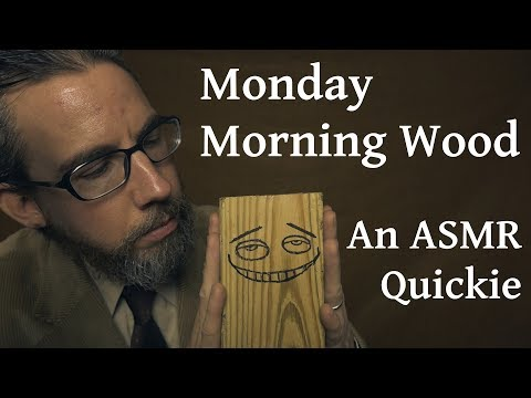 Monday Morning Wood | An ASMR Quickie