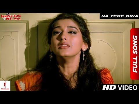 Na Tere Bina   Full Song   English Babu Desi Mem   Shah Rukh Khan, Sonali Bendre