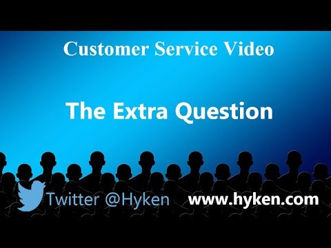 Improve Customer Service - Ask the Extra Question