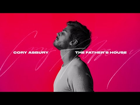 Cory Asbury – The Father's House