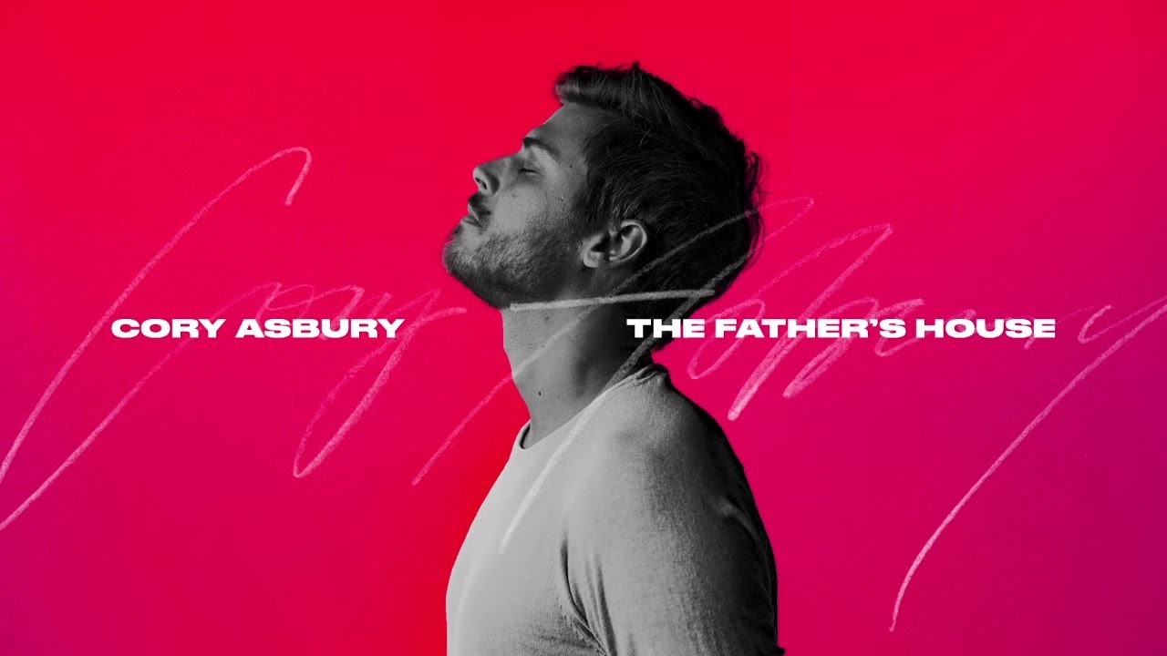 The Father's House - Cory Asbury