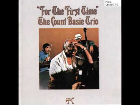 "Count Basie Trio — ""For The First Time"" [Full Album 1974]"