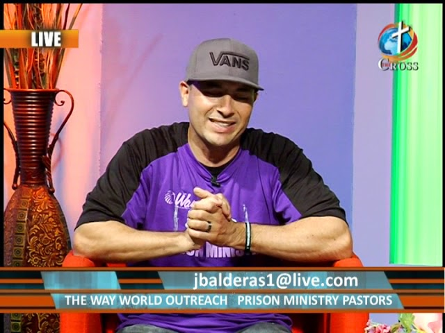 The Way World Outreach Prison Ministry  Pastor Joe Balderas 04-23-2018