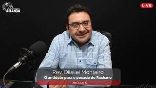O antídoto para o pecado do Racismo | Atos 17.25-28 | Pr. Dilsilei Monteiro | IP Aliança