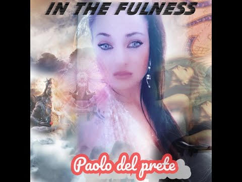 Paolo Del Prete – In the Fulness (promo spot video)