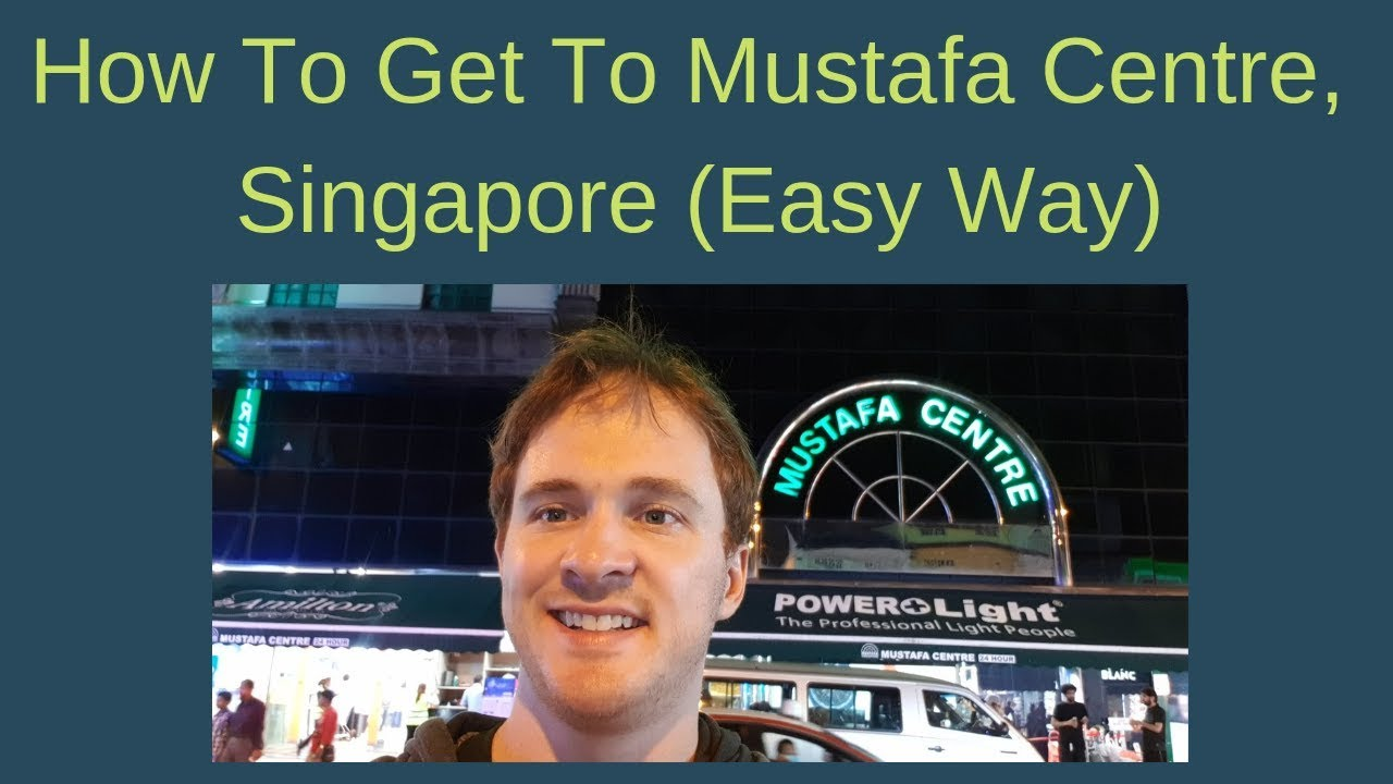 How To Get To Mustafa Centre, Singapore From The MRT