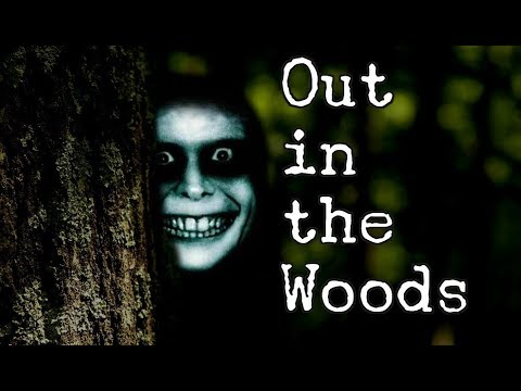 """Out in the Woods"" 
