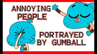 Types of Annoying People Portrayed by Gumball