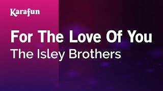 Karaoke For The Love Of You - The Isley Brothers *